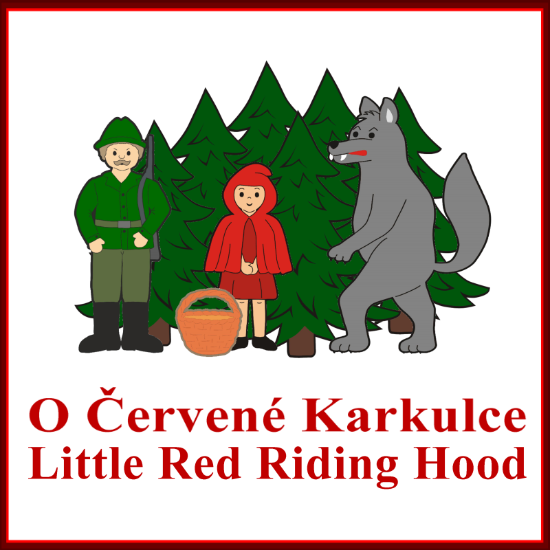 O Červené Karkulce + Little Red Riding Hood