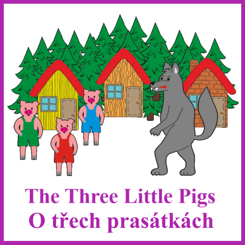 Tři prasátka + Three Little Pigs