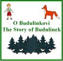 O Budulínkovi + The Story of Budulinek