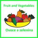 Ovoce a zelenina + Fruit and Vegetables