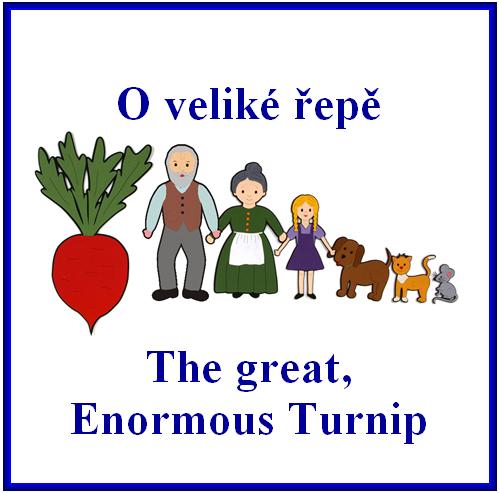 O veliké řepě + The Enormous Turnip