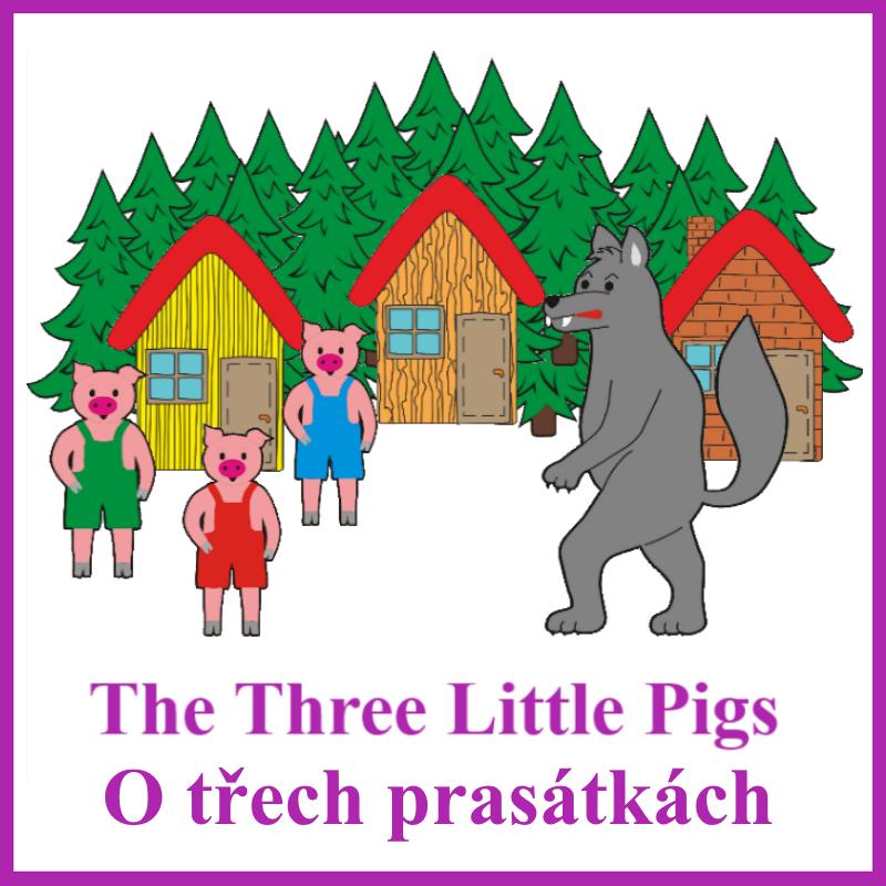 Tři prasátka + Three Little Pigs