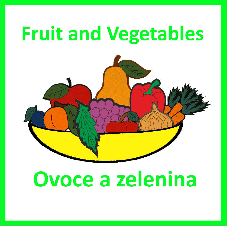 Ovoce a zelenina + Fruit and Vegetables
