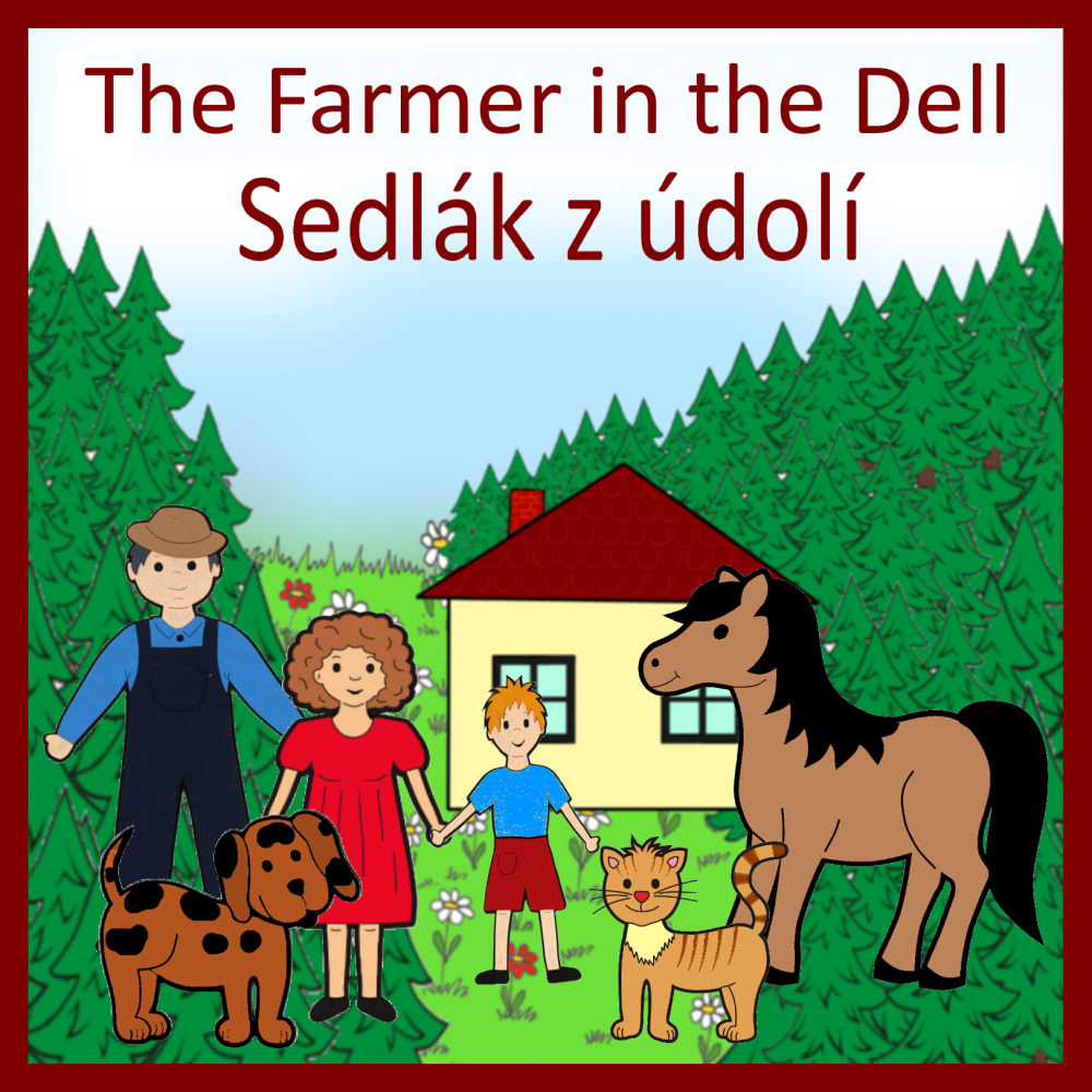 Sedlák z údolí + The Farmer in the Dell
