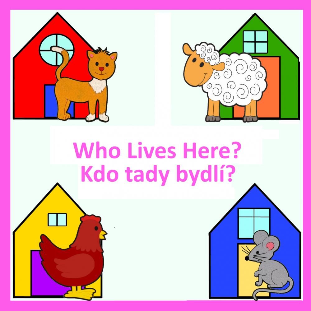 Kdo tady bydli? - Who Lives Here?
